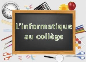 Le programme scolaire de l'Informatique et Internet au collège